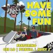 Have Some Fun - Pitbull, Cee Lo Green, Juicy J, DJ Felli Fel
