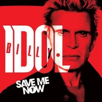 Save Me Now - Billy Idol