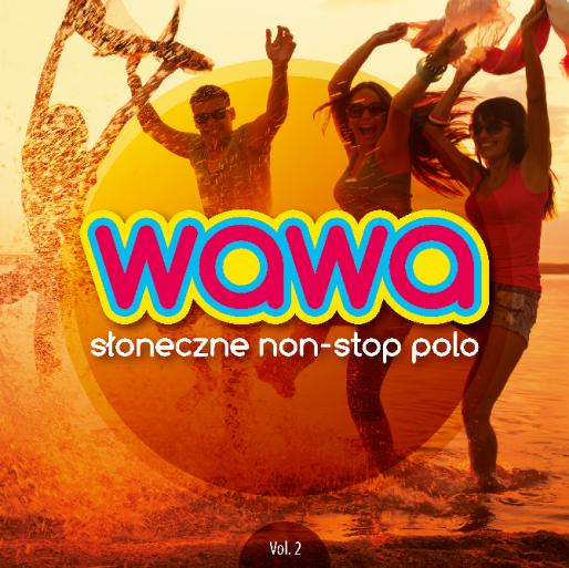 """""""WAWA – Słoneczne non-stop polo"""", czyli najgorętsze i taneczne hity na tegoroczne wakacje"""