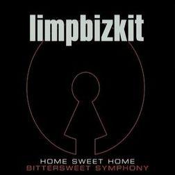 Home Sweet Home/Bitter Sweet Symphony - Limp Bizkit