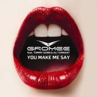 You Make Me Say - Gromee