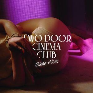 Sleep Alone - Two Door Cinema Club