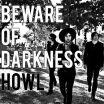 Howl - Beware Of Darkness