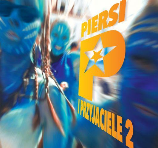 Piersi - Piersi i Przyjaciele 2 (2013)
