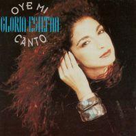 Oye Mi Canto - Gloria Estefan