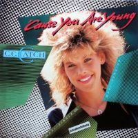Cause You Are Young - C.C. Catch