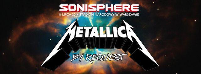 METALLICA w artykule SONISPHERE FESTIVAL 2014: METALLICA NA KONCERCIE W POLSCE 11 LIPCA 2014 ROKU! [STADION NARODOWY, BILETY]