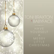 Have Yourself a Merry Little Christmas - Toni Braxton, Babyface