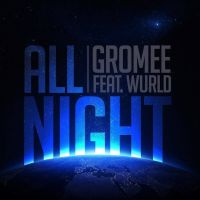 All Night - Gromee, WurlD