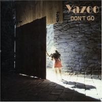 Don't Go               - Yazoo