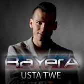 Usta twe - Bayera