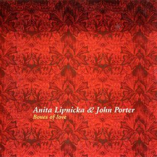 Bones Of Love - Anita Lipnicka, John Porter