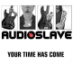 Your Time Has Come - Audioslave