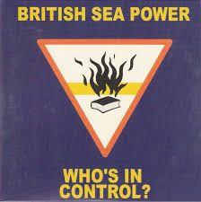 Who's In Control - British Sea Power