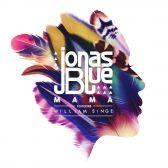 Mama - Jonas Blue, William Singe