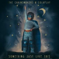 Something Just Like This - The Chainsmokers, Coldplay