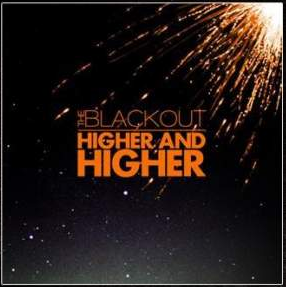 Higher & Higher - The Blackout