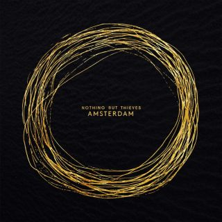 Amsterdam - Nothing But Thieves