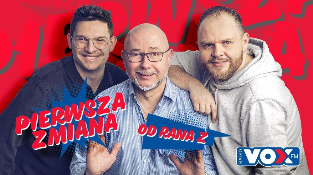PIERWSZA ZMIANA - OD RANA Z VOX FM