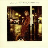 I Can Hear Your Heartbeat - Chris Rea