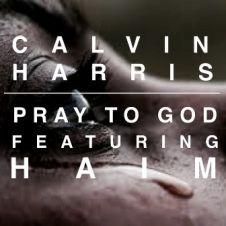 Pray To God - Calvin Harris, HAIM