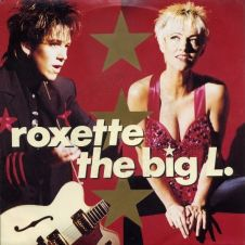 The Big L. - Roxette