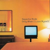 Only When I Lose Myself - Depeche Mode