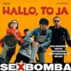 Halo, To Ja - Sex Bomba